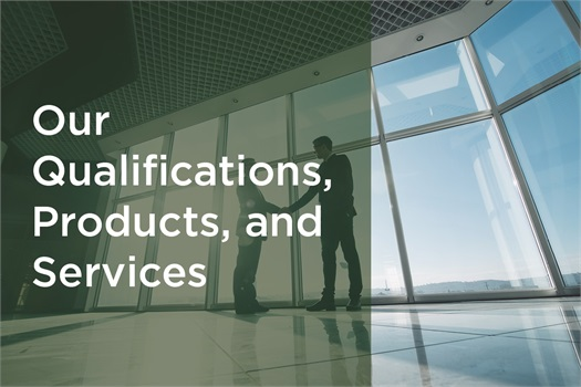Our Qualifications, Products, and Services