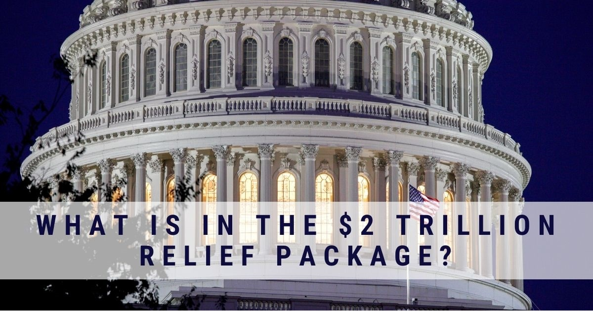What Is In The $2 Trillion Relief Package?