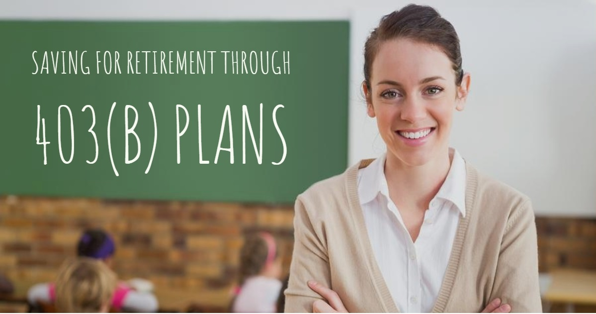 Saving For Retirement Through 403(b) Plans