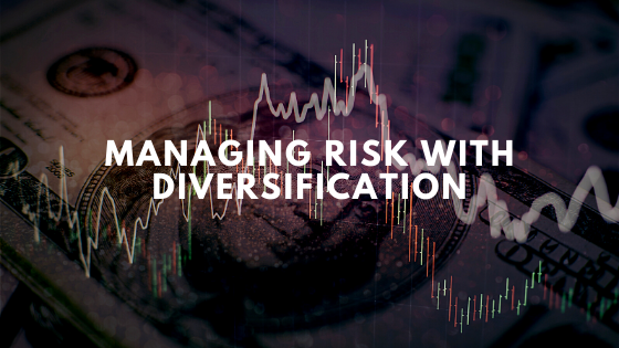 Managing Risk With Diversification