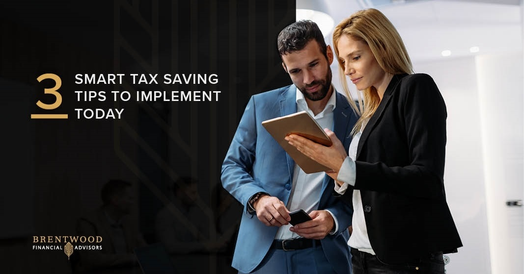 3 SMART TAX SAVING TIPS TO IMPLEMENT TODAY