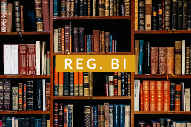 "Regulation Best Interest (""Reg BI""), Form CRS, and What It All Means for You"