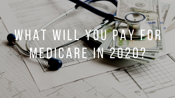What Will You Pay for Medicare in 2020?