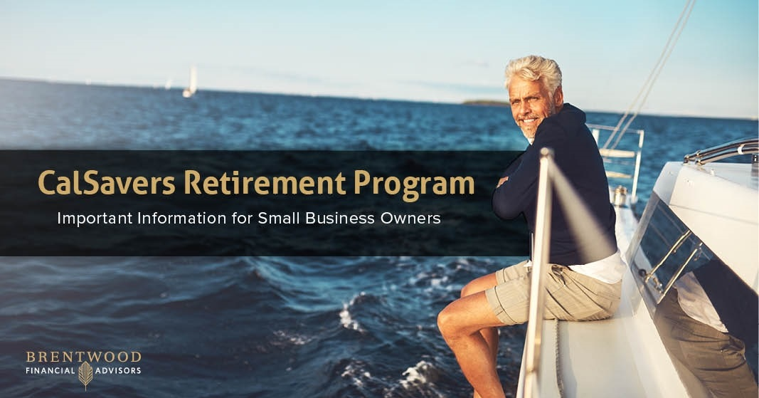 CalSavers Retirement Program: Important Information for Small Business Owners