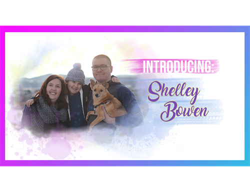 Introducing: Shelley Bowen