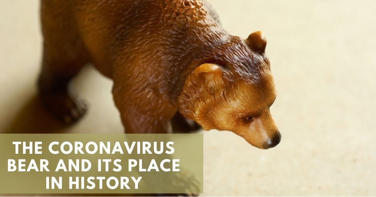The Coronavirus Bear and Its Place in History