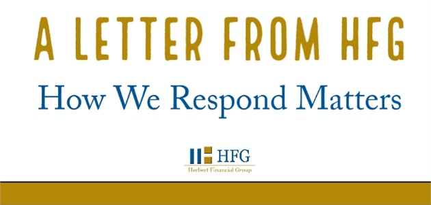How We Respond Matters - A Letter From HFG