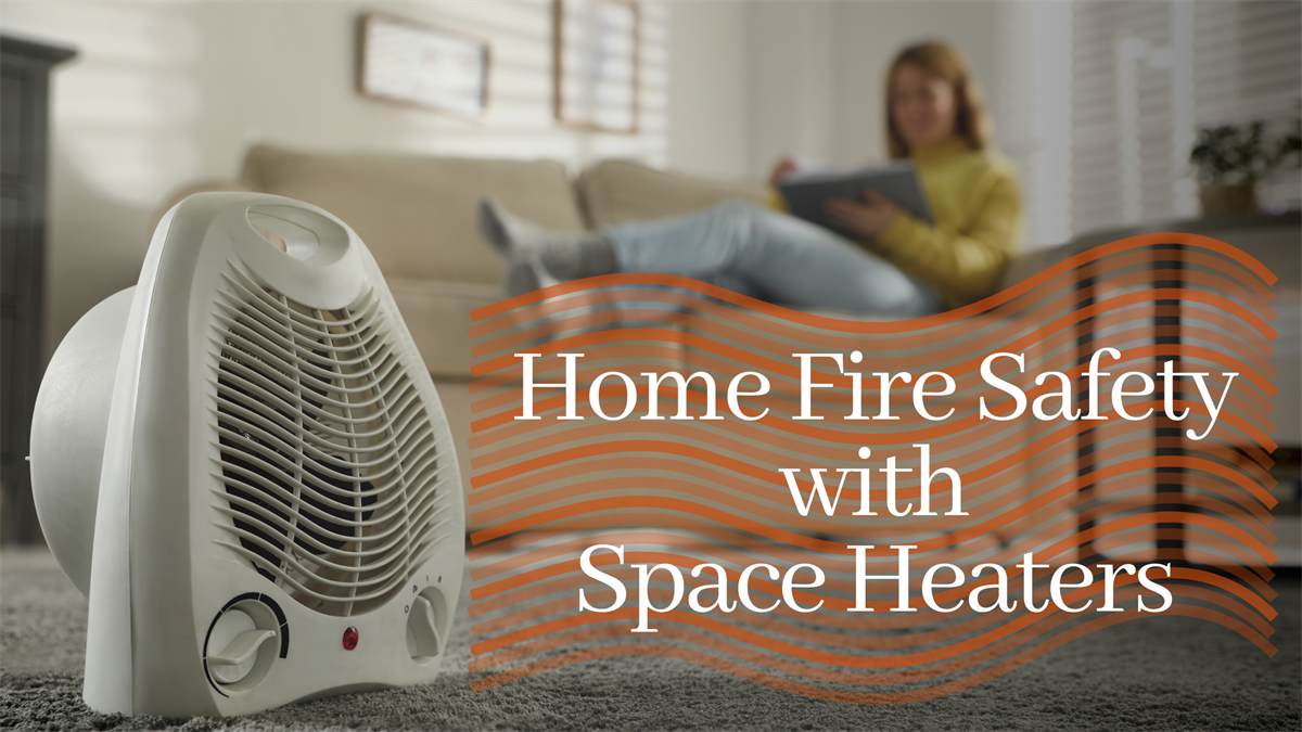 Home Insurance - Fire Safety with Space Heaters