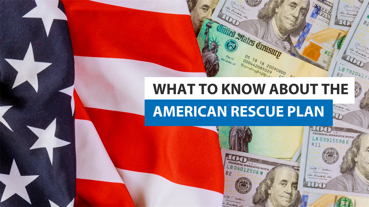 What to Know About the American Rescue Plan