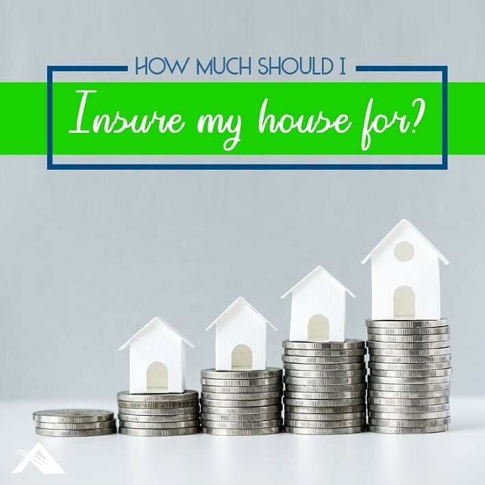 How Much Should I Insure My House For?