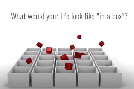 "What would your life look like ""in a box""?"