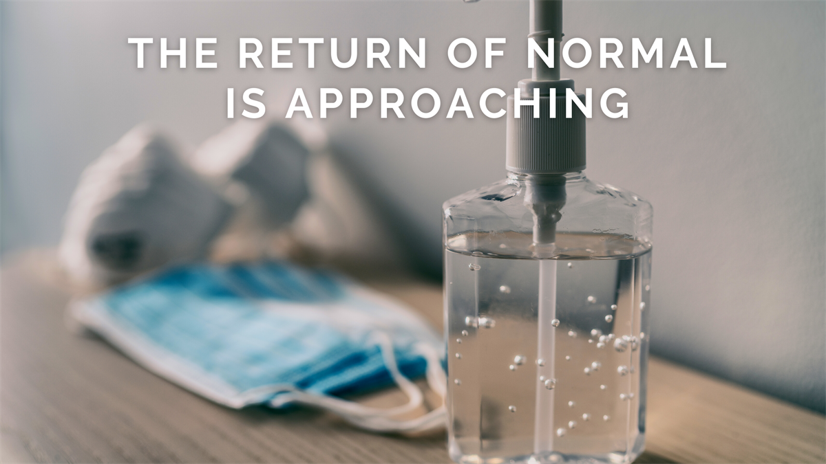 The Return of Normal is Approaching