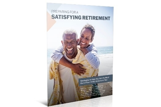 Preparing For a Satisfying Retirement Guide