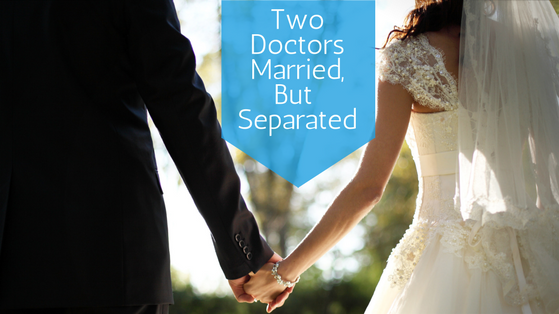 Two Doctors Married, But Separated