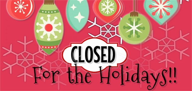 Closed December 24th through January 3rd, 2020