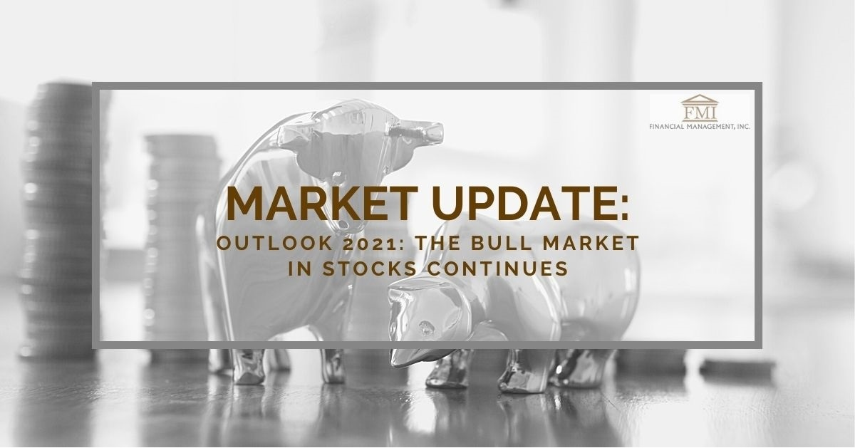 Outlook 2021: The Bull Market in Stocks Continues