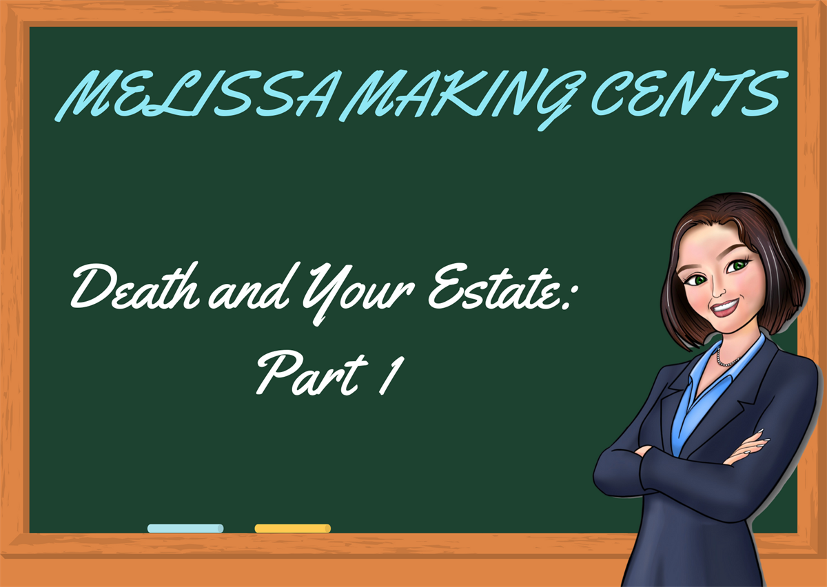 Death and Your Estate: Part 1