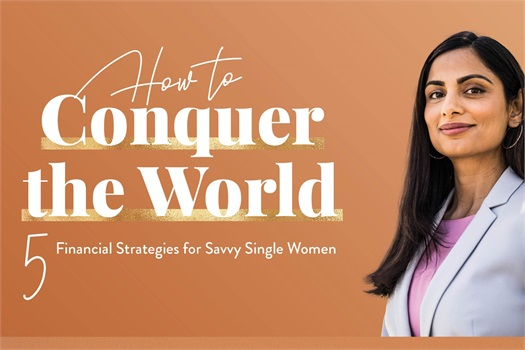 How To Conquer the World - 5 Financial Strategies for Savvy Single Women