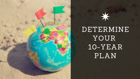 Determine Your 10-Year Plan