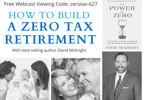 "Webcast: ""How To Build A Zero Tax Retirement"" with David McKnight"