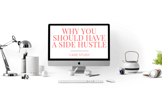 [CASE STUDY] Why You Should Have a Side Hustle