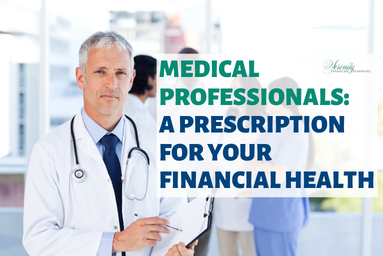 Medical Professionals: A Prescription for Your Financial Health