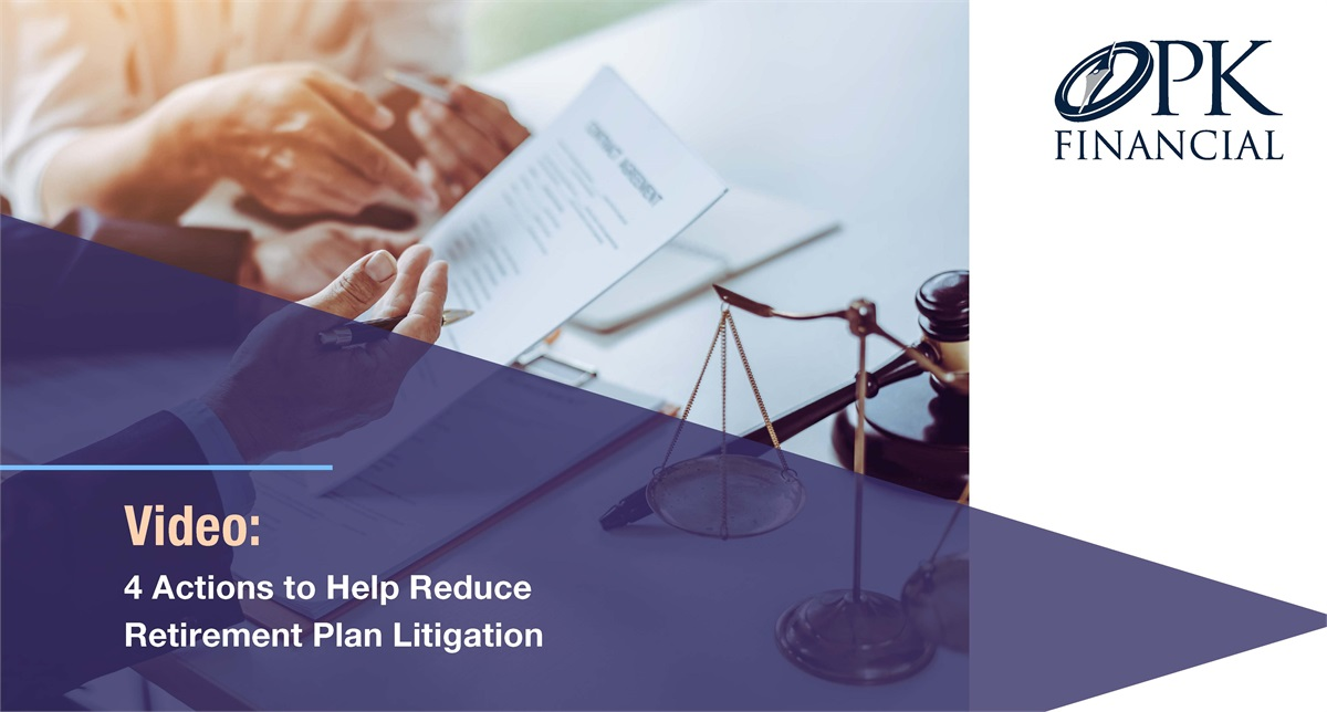 4 Actions to help plan sponsors reduce retirement plan litigation