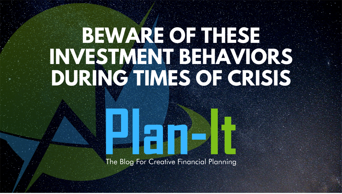 Beware of These Investment Behaviors During Times of Crisis