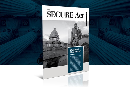 <b>The SECURE Act:<br />What Does it Mean for You?</b><b></b>