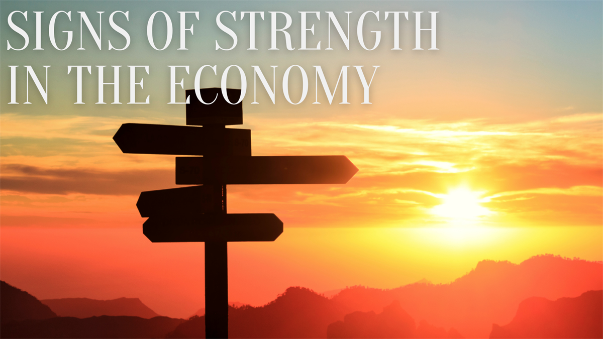 Signs of Strength in the Economy