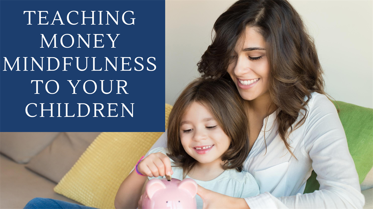 Teaching Money Mindfulness to Your Children