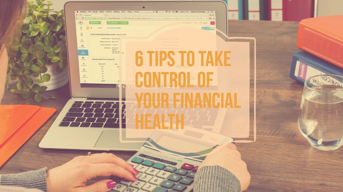 6 Tips to Take Control of Your Financial Health