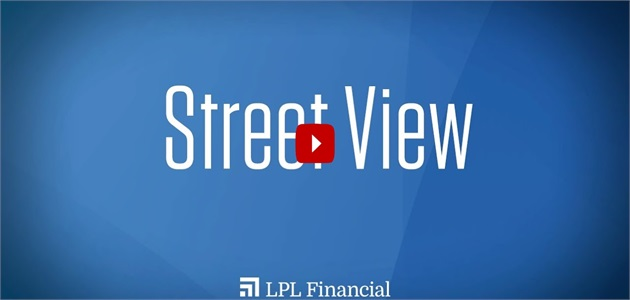 Street View: The Fed and a Look Ahead