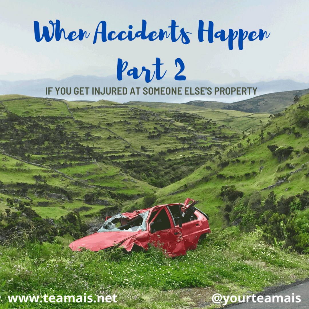 When Accidents Happen Part Two: If You Get Injured at Someone Else's Property