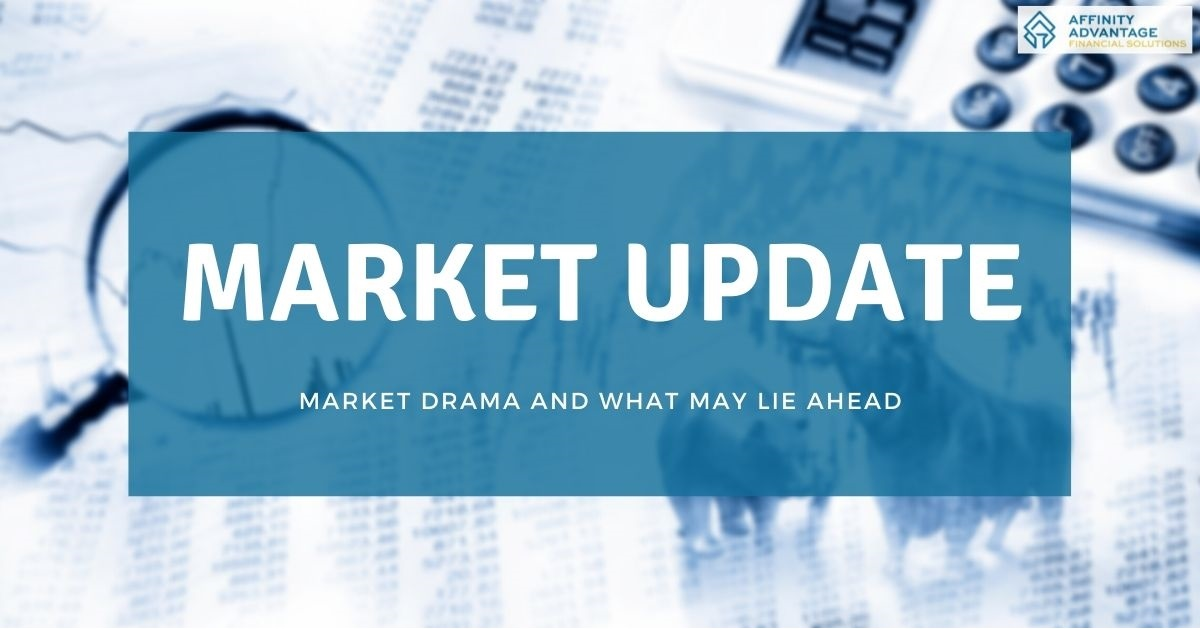 Market Drama and What May Lie Ahead