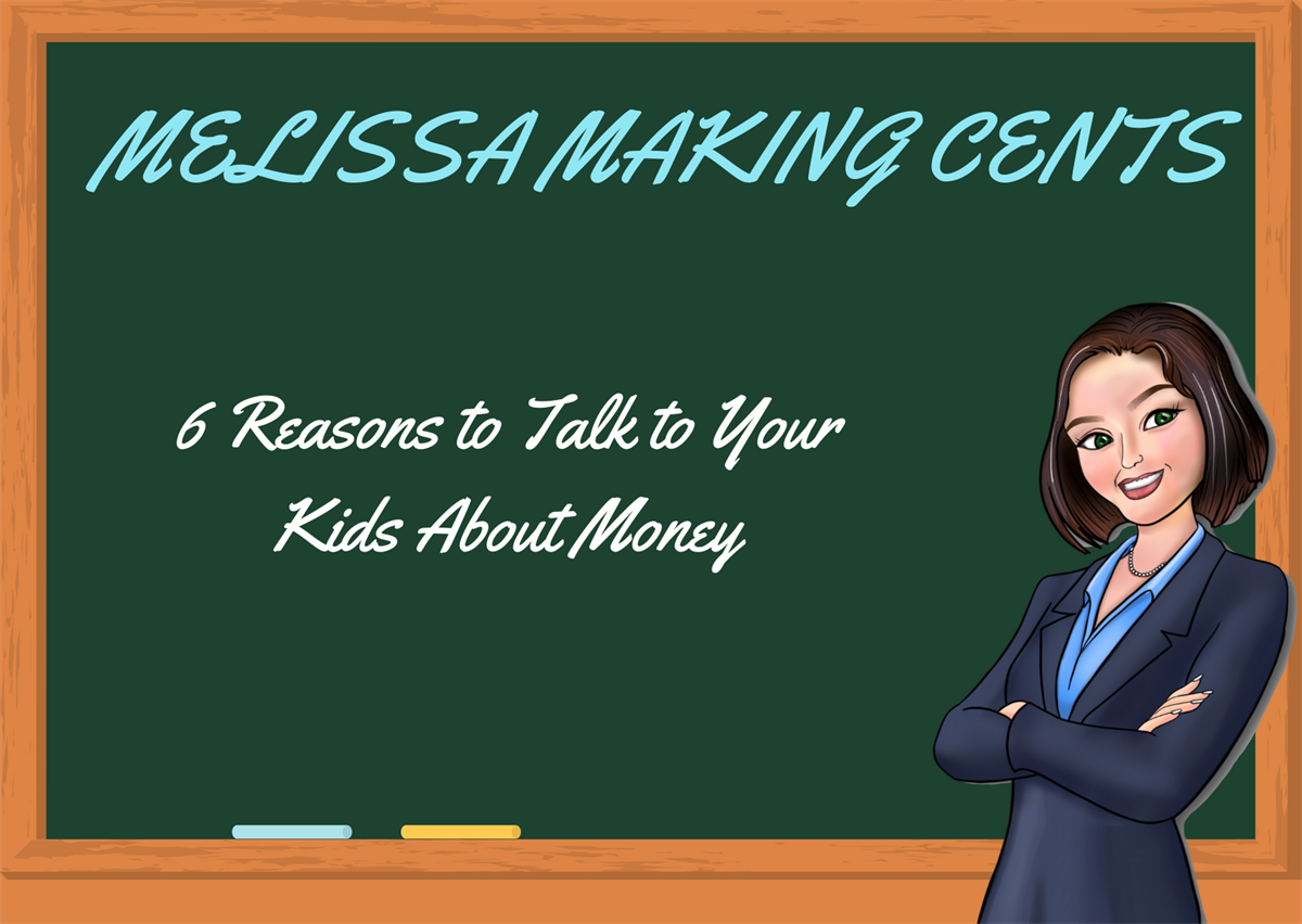 6 Reasons to Talk to Your Kids About Money