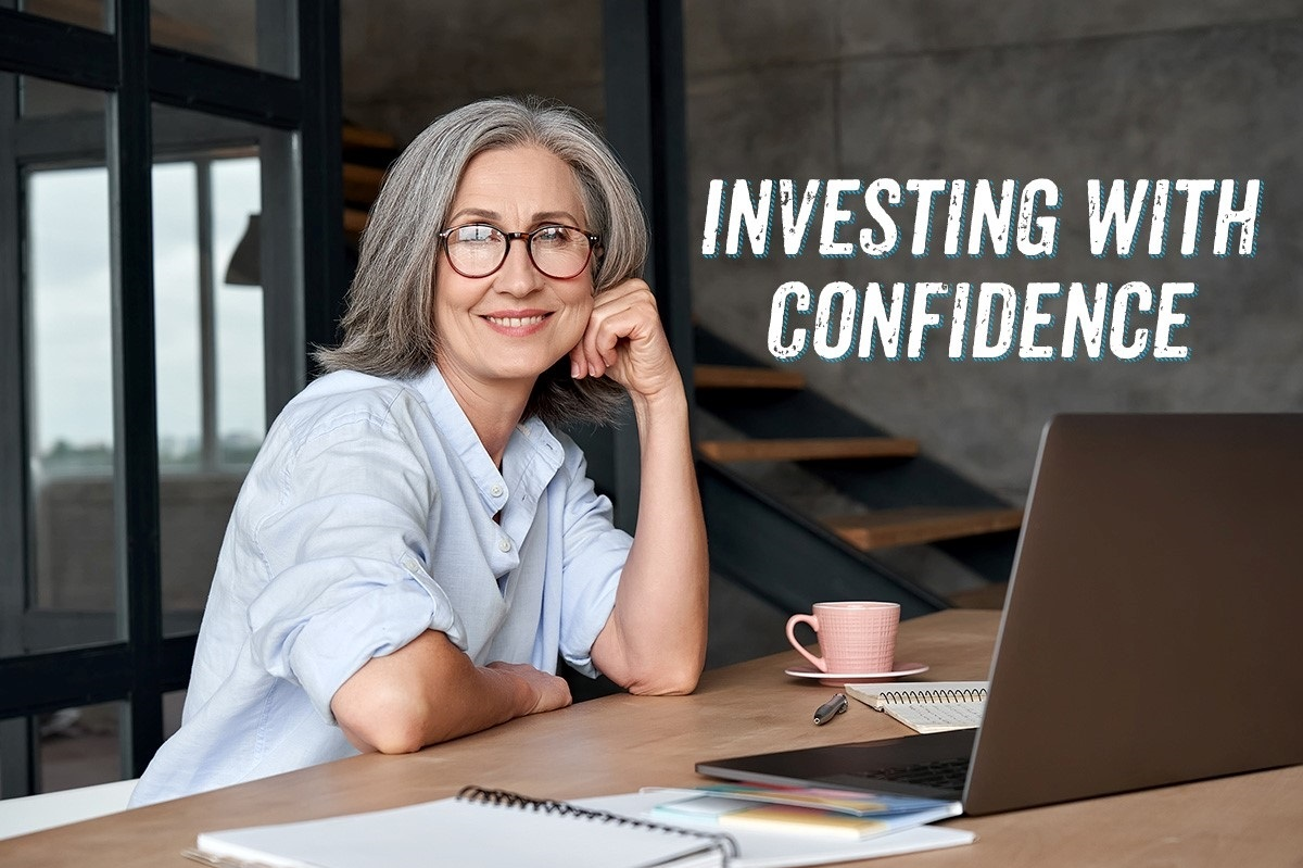 HOW CAN YOU INVEST WITH CONFIDENCE?