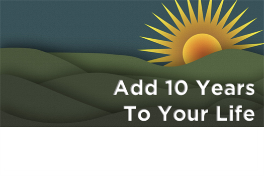 How To Add 10 Years To Your Life