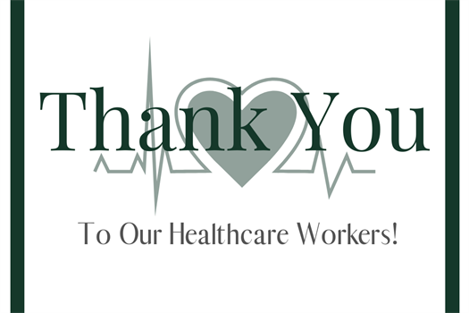 Thank You To Our Healthcare Workers!