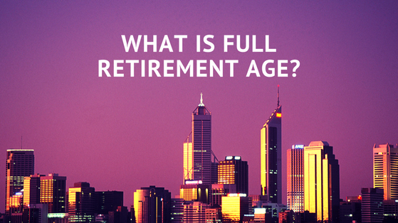 What is full retirement age?