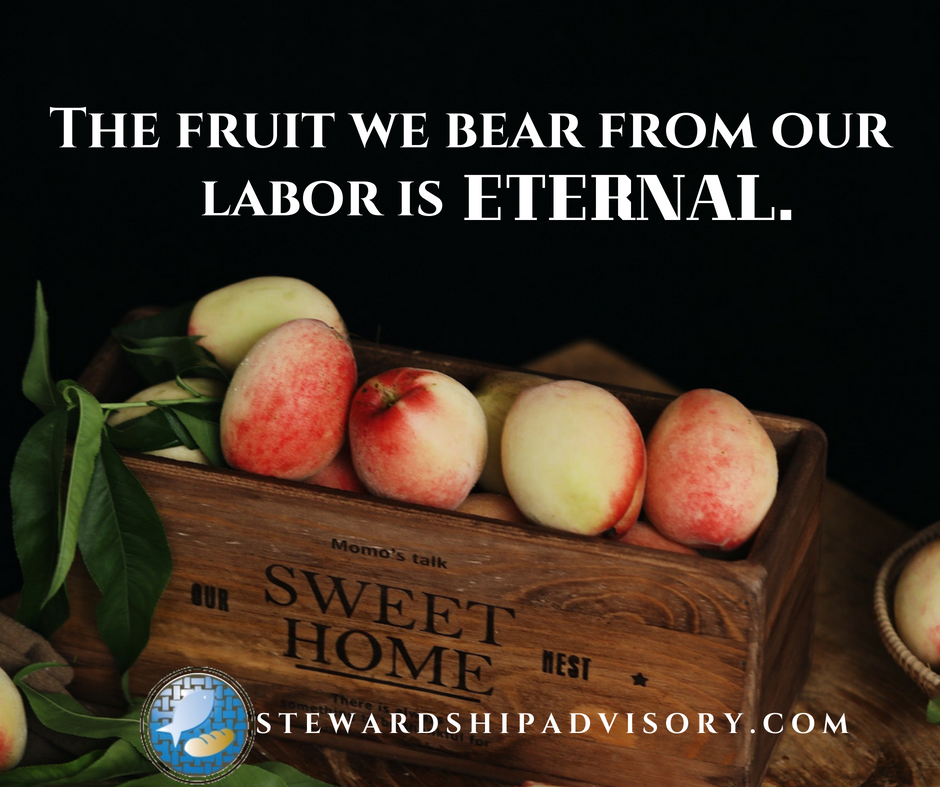 Finding Purpose in Our Work When the Fruit of Our Labor Lasts Forever