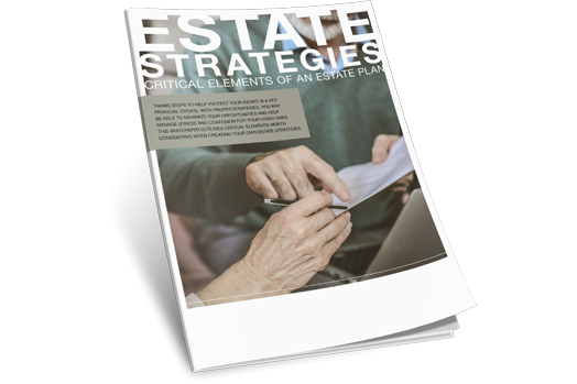 ESTATE STRATEGIES CRITICAL ELEMENTS OF AN ESTATE PLAN