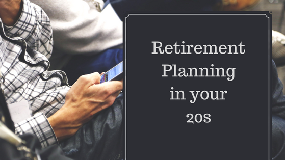 Retirement Planning in your 20s