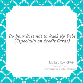 Melissa Cox CFP cautions you against racking up debt.