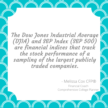 Melissa Cox CFP explains the Dow Jones Industrial Average and S&P Indices.