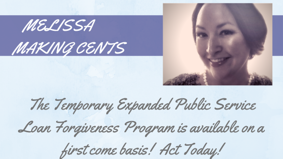The Temporary Expanded Public Service Loan Forgiveness Program is available on a first come basis!