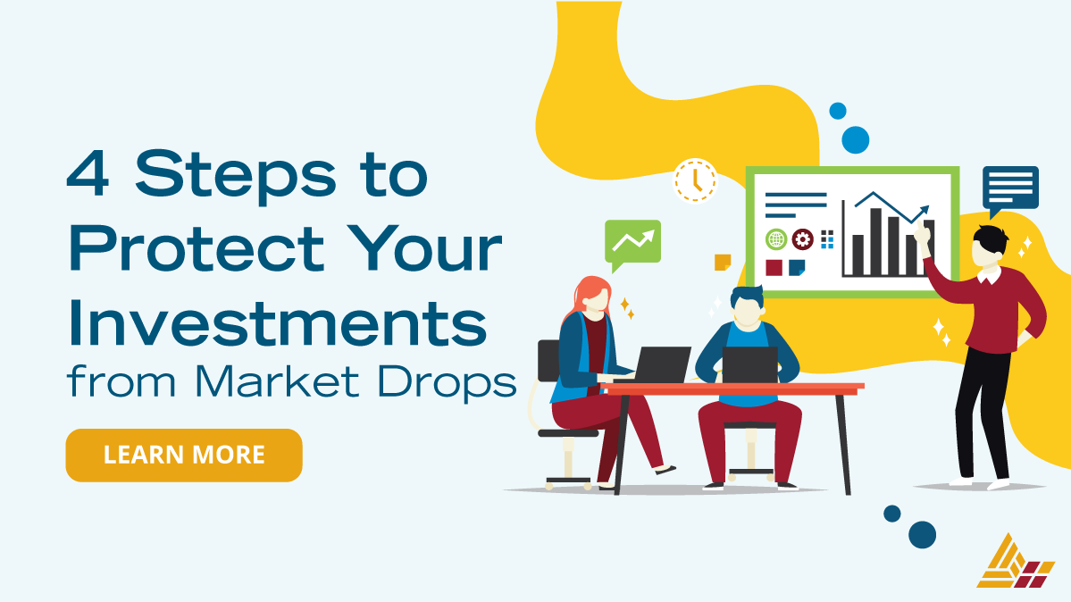 4 Steps to Protect Your Investments from Market Drops