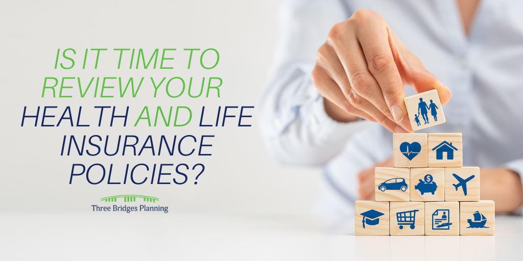 Is It Time to Review Your Health and Life Insurance Policies?