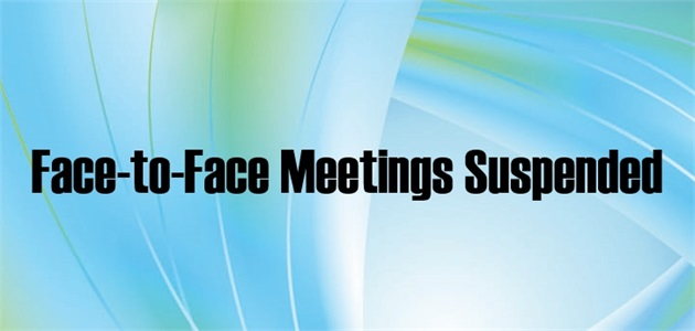 Face-to-Face Meetings Suspended