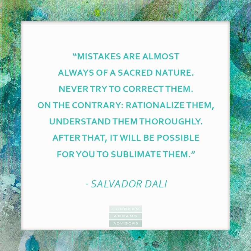 About those sacred mistakes we make... WednesdayWisdom from SalvadorDali